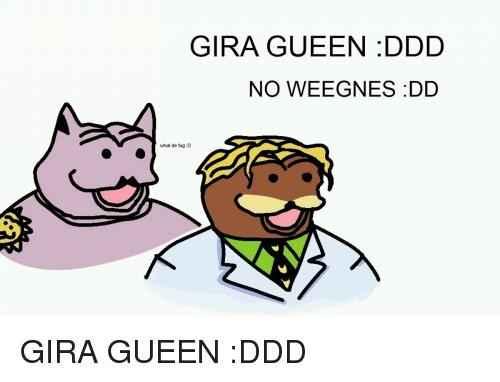 GIRA GUEEN