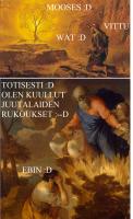 TOTISESTI, MOOSES ON SIIAN VEROINEN