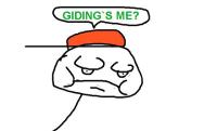 giding's me?